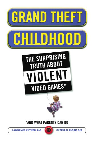 Grand Theft Childhood The Surprising Truth about Violent Video Games And  2008 edition cover