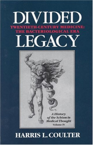 Divided Legacy A History of the Schism in Medical Thought N/A 9781556431708 Front Cover