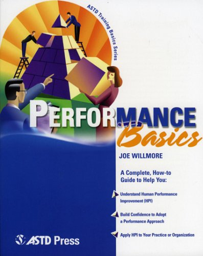 Performance Basics A Complete, How-To Guide to Help You: Understand Human Performance Improvement (HPI), Build Confidence to Adopt a Performance Approach, Apply HPI to Your Practice or Organization  2004 edition cover