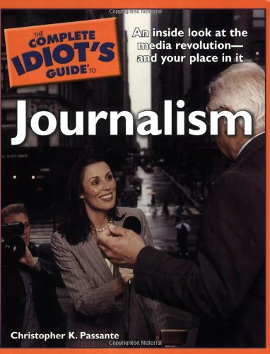 Complete Idiot's Guide to Journalism  N/A 9781592576708 Front Cover