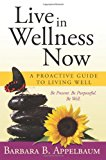 Live in Wellness Now  N/A 9781934509708 Front Cover