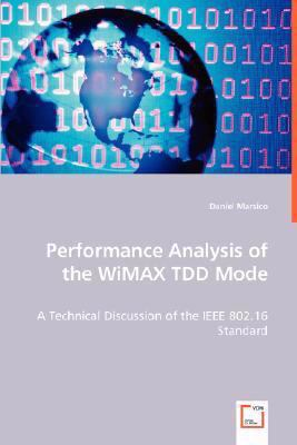 Performance Analysis of the Wimax Tdd Mode:   2008 9783836498708 Front Cover