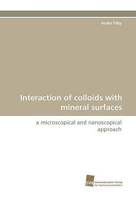 Interaction of Colloids with Mineral Surfaces N/A 9783838113708 Front Cover