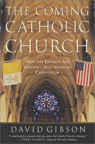 Coming Catholic Church How the Faithful Are Shaping a New American Catholicism  2003 9780060530709 Front Cover