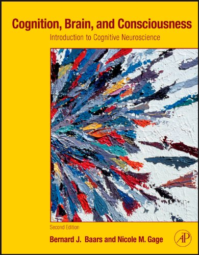 Cognition, Brain, and Consciousness Introduction to Cognitive Neuroscience 2nd 2010 edition cover