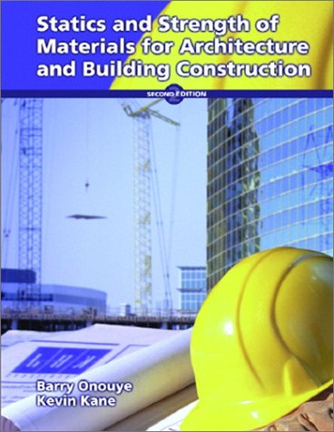 Statics and Strength of Materials for Architecture and Building Construction  2nd 2002 9780130549709 Front Cover