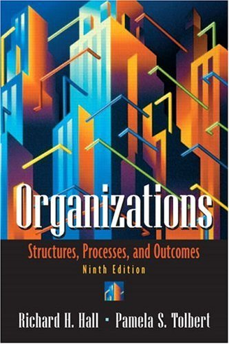 Organizations Structures, Processes, and Outcomes 9th 2005 edition cover