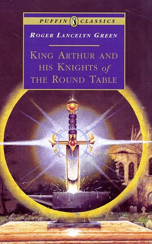 King Arthur and His Knights of the Round Table   2002 (Abridged) 9780140366709 Front Cover