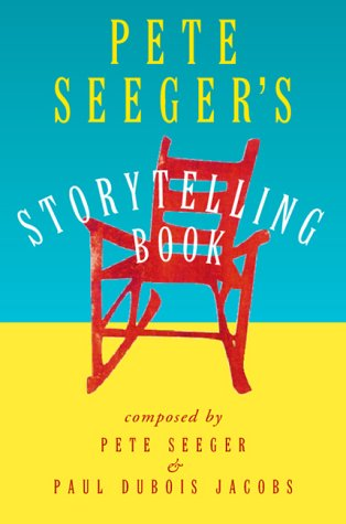 Pete Seeger's Storytelling Book  2000 9780151003709 Front Cover