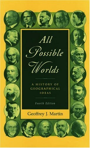 All Possible Worlds A History of Geographical Ideas 4th 2004 (Revised) edition cover