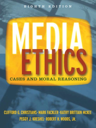 Media Ethics Cases and Moral Reasoning 8th 2009 edition cover