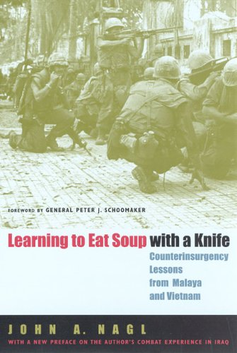 Learning to Eat Soup with a Knife Counterinsurgency Lessons from Malaya and Vietnam  2005 edition cover