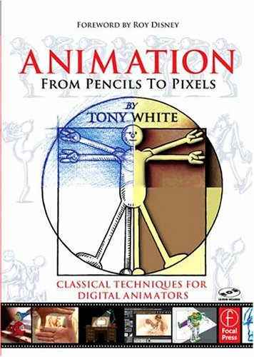 Animation from Pencils to Pixels Classical Techniques for the Digital Animator  2006 edition cover