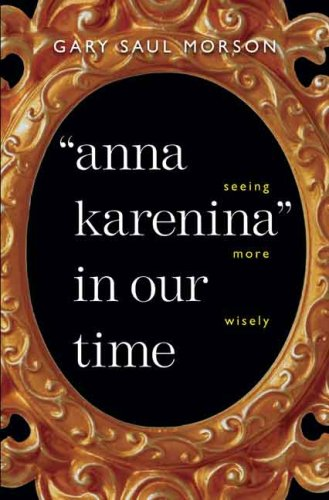 """Anna Karenina"" in Our Time Seeing More Wisely  2007 edition cover"