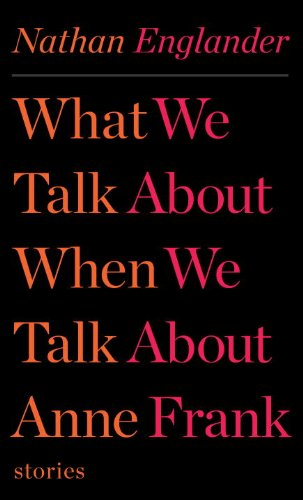 What We Talk about When We Talk about Anne Frank Stories  2012 edition cover