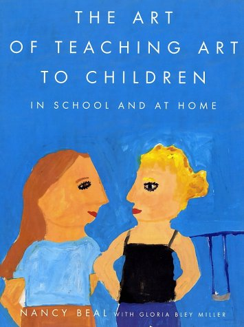 Art of Teaching Art to Children In School and at Home  2001 edition cover