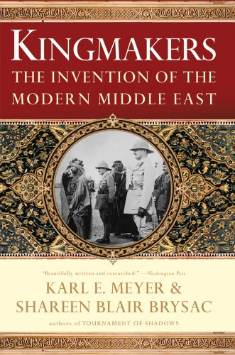 Kingmakers The Invention of the Modern Middle East  2009 edition cover