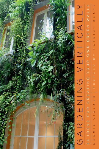 Gardening Vertically 24 Ideas for Creating Your Own Green Walls  2012 edition cover