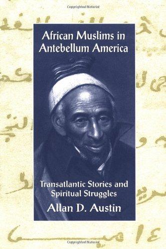 African Muslims in Antebellum America Transatlantic Stories and Spiritual Struggles  1997 edition cover