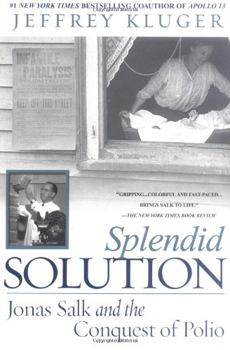 Splendid Solution Jonas Salk and the Conquest of Polio N/A edition cover