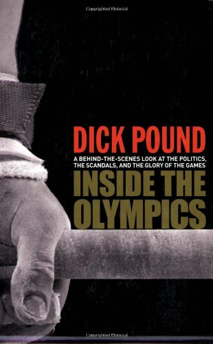 Inside the Olympics A Behind-the-Scenes Look at the Politics, the Scandals and the Glory of the Games  2006 9780470838709 Front Cover