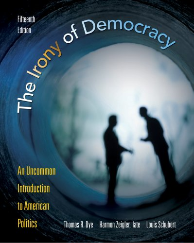 Irony of Democracy An Uncommon Introduction to American Politics 15th 2012 edition cover
