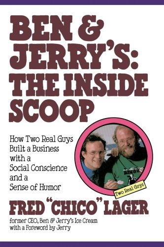 Ben and Jerry's The Inside Scoop - How Two Real Guys Built a Business with a Social Conscience and a Sense of Humor N/A edition cover