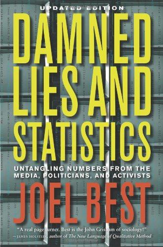 Damned Lies and Statistics Untangling Numbers from the Media, Politicians, and Activists  2012 (Revised) edition cover