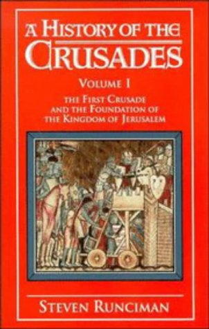 History of the Crusades The First Crusade and the Foundation of the Kingdom of Jerusalem N/A edition cover