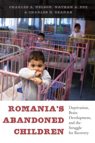 Romania's Abandoned Children Deprivation, Brain Development, and the Struggle for Recovery  2014 edition cover