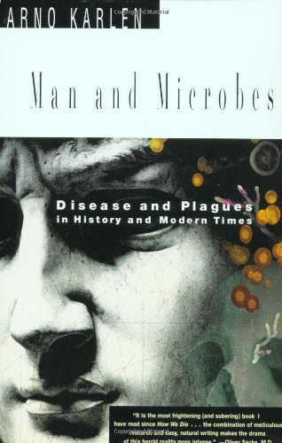 Man and Microbes Disease and Plagues in History and Modern Times  1996 edition cover