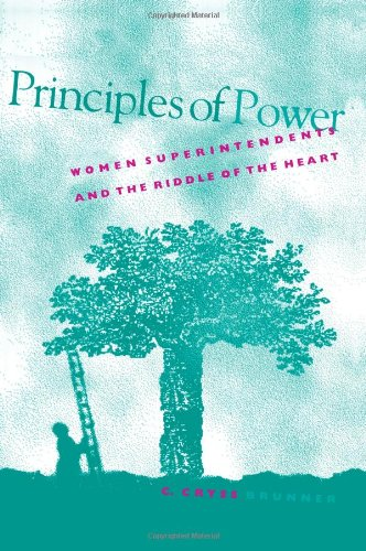 Principles of Power Women Superintendents and the Riddle of the Heart  2000 edition cover