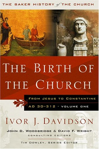 Birth of the Church : From Jesus to Constantine, AD 30-312  2004 edition cover