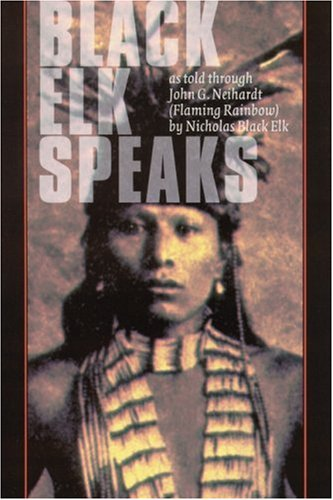 Black Elk Speaks Being the Life Story of a Holy Man of the Oglala Sioux 21st 2000 edition cover