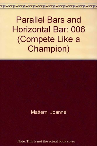 Parallel Bars and Horizontal Bars  1999 9780865935709 Front Cover