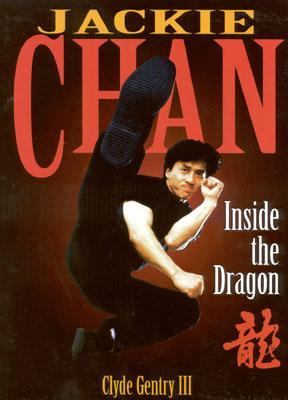 Jackie Chan Inside the Dragon N/A 9780878339709 Front Cover