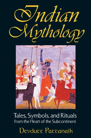Indian Mythology Tales, Symbols, and Rituals from the Heart of the Subcontinent  2003 edition cover