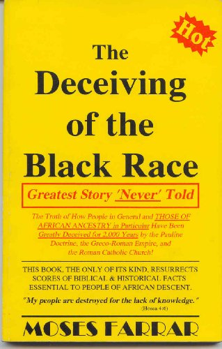Deceiving of the Black Race : Greatest Story 'Never' Told N/A 9780965024709 Front Cover