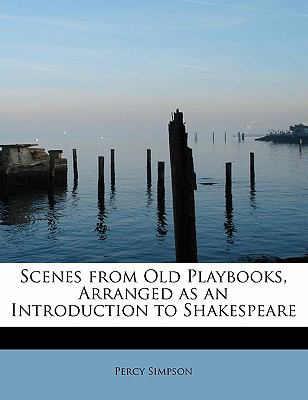 Scenes from Old Playbooks, Arranged As an Introduction to Shakespeare N/A 9781115110709 Front Cover
