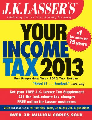 J. K. Lasser's Your Income Tax 2013 For Preparing Your 2012 Tax Return 3rd 2013 edition cover
