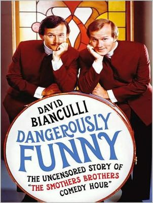 "Dangerously Funny: The Uncensored Story of ""The Smothers Brothers Comedy Hour""  2010 9781400115709 Front Cover"