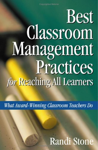 Best Classroom Management Practices for Reaching All Learners What Award-Winning Classroom Teachers Do  2005 edition cover