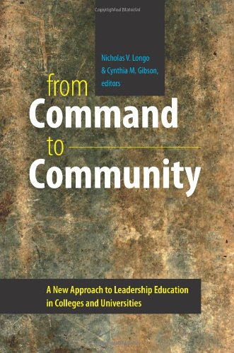 From Command to Community A New Approach to Leadership Education in Colleges and Universities  2011 9781584659709 Front Cover