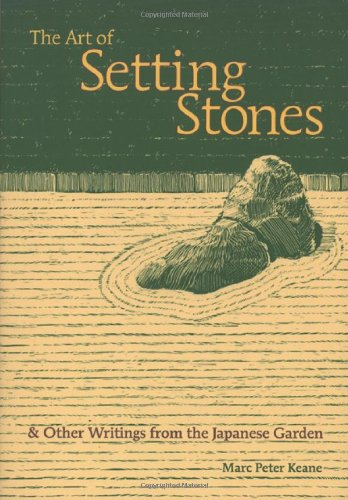 Art of Setting Stones And Other Writings from the Japanese Garden  2002 edition cover