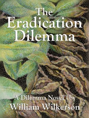 Eradication Dilemma   2011 9781937387709 Front Cover