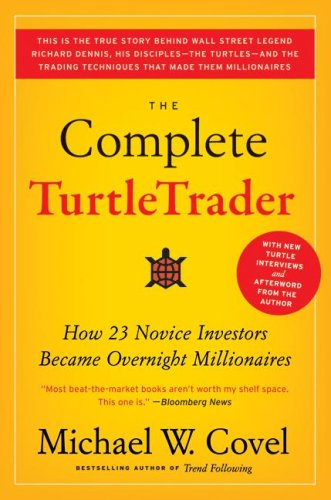 Complete TurtleTrader How 23 Novice Investors Became Overnight Millionaires  2009 edition cover