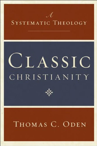Classic Christianity A Systematic Theology N/A edition cover