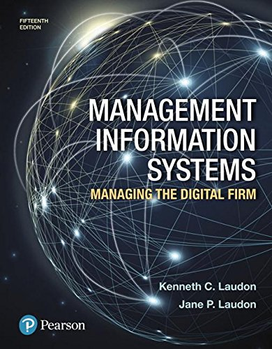 Management Information Systems: Managing the Digital Firm  2017 9780134639710 Front Cover