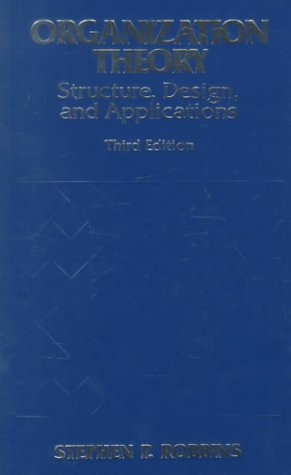 Organization Theory Structures, Designs, and Applications 3rd 1990 9780136424710 Front Cover