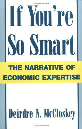 If You're So Smart The Narrative of Economic Expertise N/A edition cover